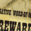 Wanted: Reputation Killer - Negative Word-Of-Mouth